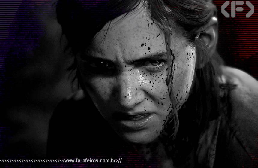 The Last of Us Part II não é para qualquer um - 01 - Blog Farofeiros