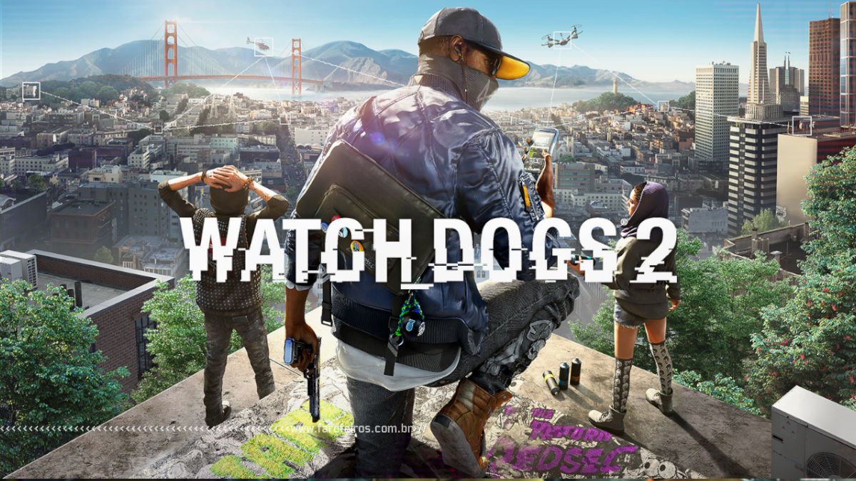 Devia ter jogado Watch Dogs 2 antes - Blog Farofeiros