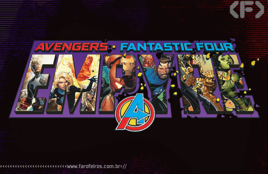 Vingadores - Quarteto Fantástico - Empyre Magazine grátis - Marvel Comics - 00 - Blog Farofeiros