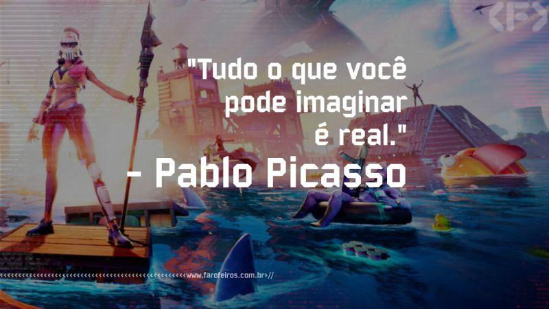 Pensamento - Pablo Picasso - Blog farofeiros