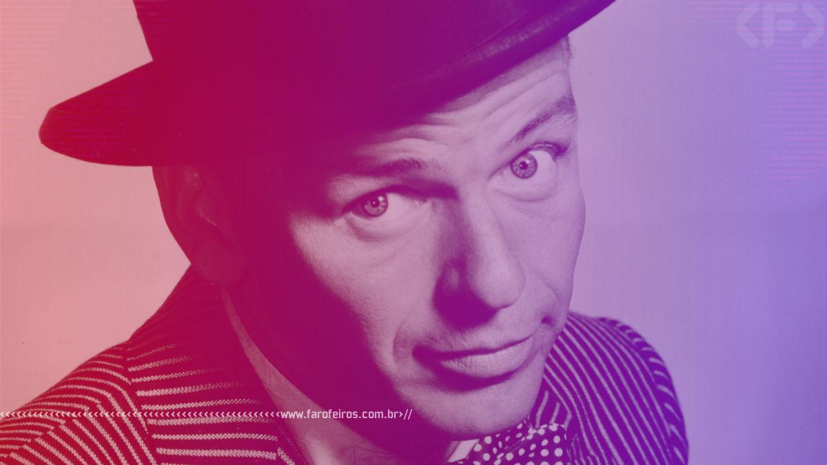 Aquela música - Frank Sinatra - Blog Farofeiros - 1