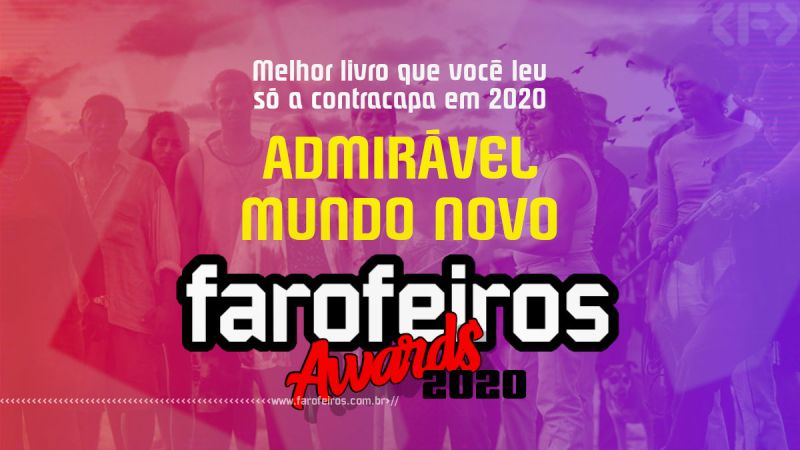 FAROFEIROS AWARDS 2020 - Admirável Mundo Novo - Blog Farofeiros