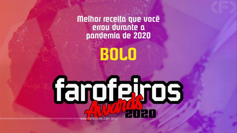 FAROFEIROS AWARDS 2020 - Bolo - Blog Farofeiros