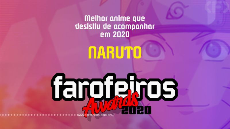FAROFEIROS AWARDS 2020 - Naruto - Blog Farofeiros