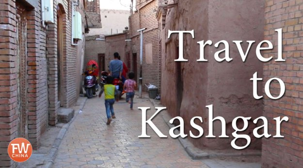 Travel to Kashgar, Xinjiang