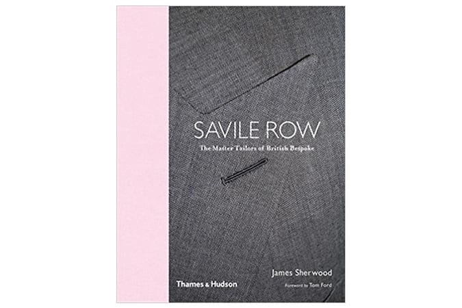 Savile Row: The Master Tailors Of British Bespoke Book