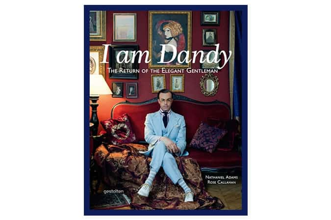 I Am Dandy: The Return of the Elegant Gentleman Book