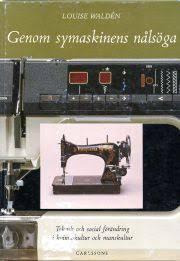 Boken Genom symaskinens nålsöga av Louise Walden
