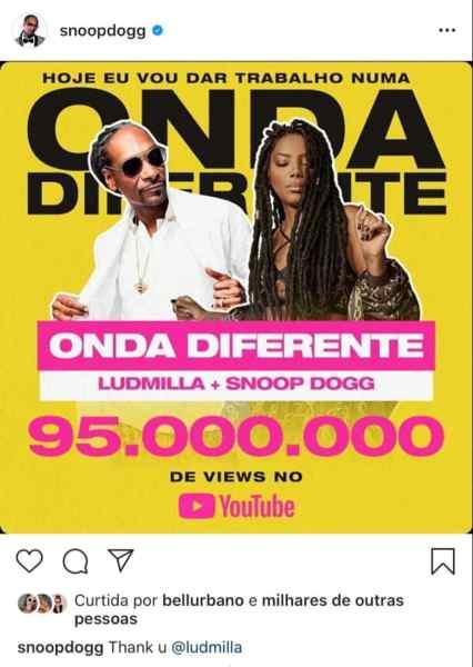 Snoop Dog postou em seu Instagram um post agradecendo Ludmilla pela composição da música Onda diferente - Ludmilla X Anitta
