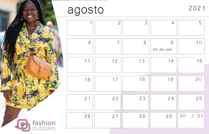 Calendário Fashionista 2021 - Agosto