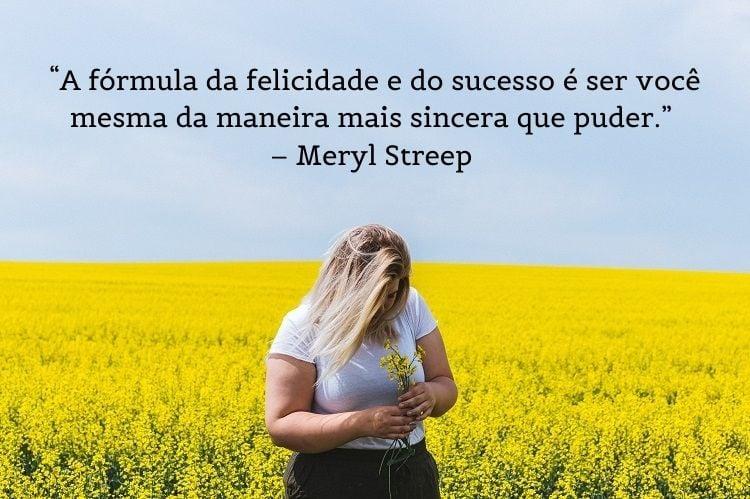 frase mulheres empoderadas Meryl Streep