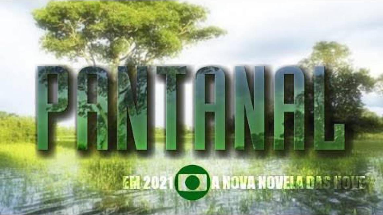 Pantanal foi adiada para o segundo semestre de 2022 devido a pandemia de Covid19. Fonte: Reprpodução/ Globo