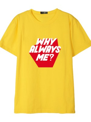 'Why Always Me' T-Shirt (6)
