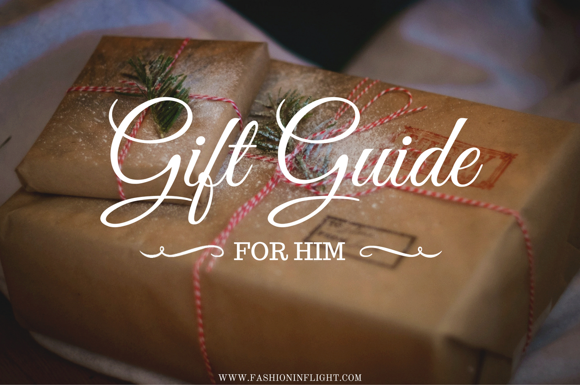GIFT GUIDE: FOR HIM by Fashion in Flight