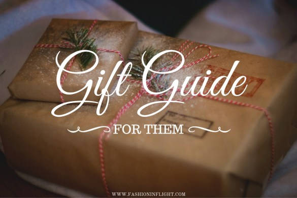 GIFT GUIDE: FOR THEM by Fashion in Flight