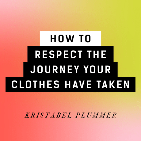 Video: How To Respect The Journey Your Clothes Have Been On