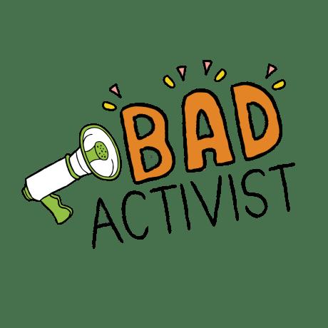 Bad Activist Collective
