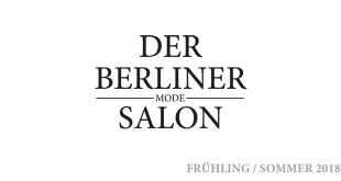 DER BERLINER MODE SALON FRÜHLING / SOMMER 2018