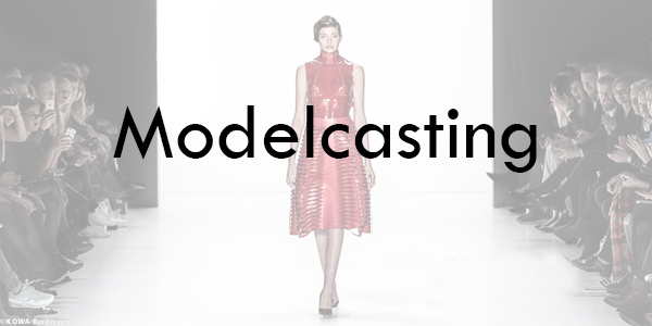 FASHION WEEK CASTING CALL Berlin 2019