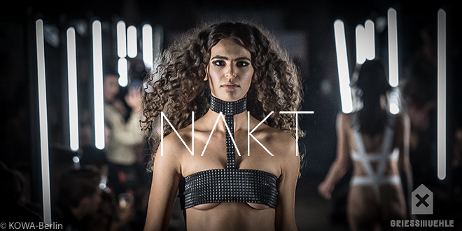 NAKT Fashion Show 2018 Griessmuehle Berlin