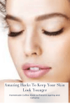 Hacks To Keep Your Skin Look Younger