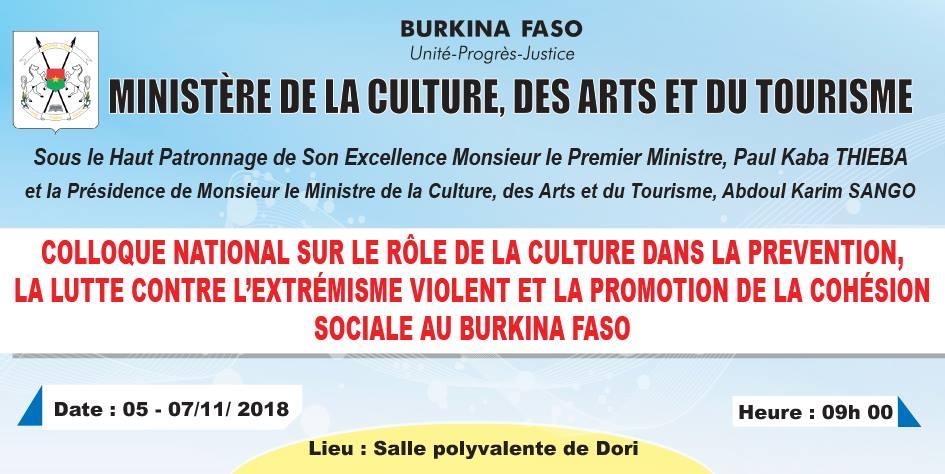 COLLOQUE NATIONAL SUR LE RÔLE DE LA CULTURE DANS LA PREVENTION, LA LUTTE CONTRE L'EXTREMISME VIOLENT ET LA PROMOTION DE LA COHÉSION SOCIALE AU BURKINA FASO