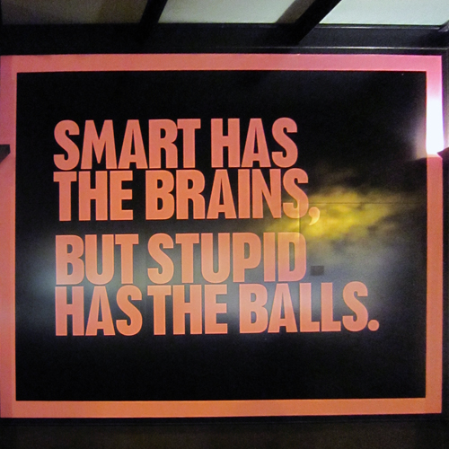 Smart has the brains stupid has the balls (Fashion store in San Francisco)