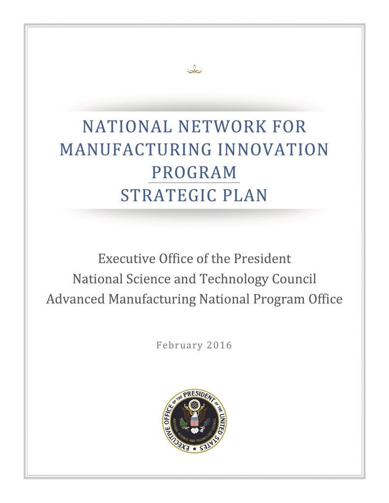 National Network for Manufacturing Innovation Program  by the Executive Office of the President NSTC AMNP
