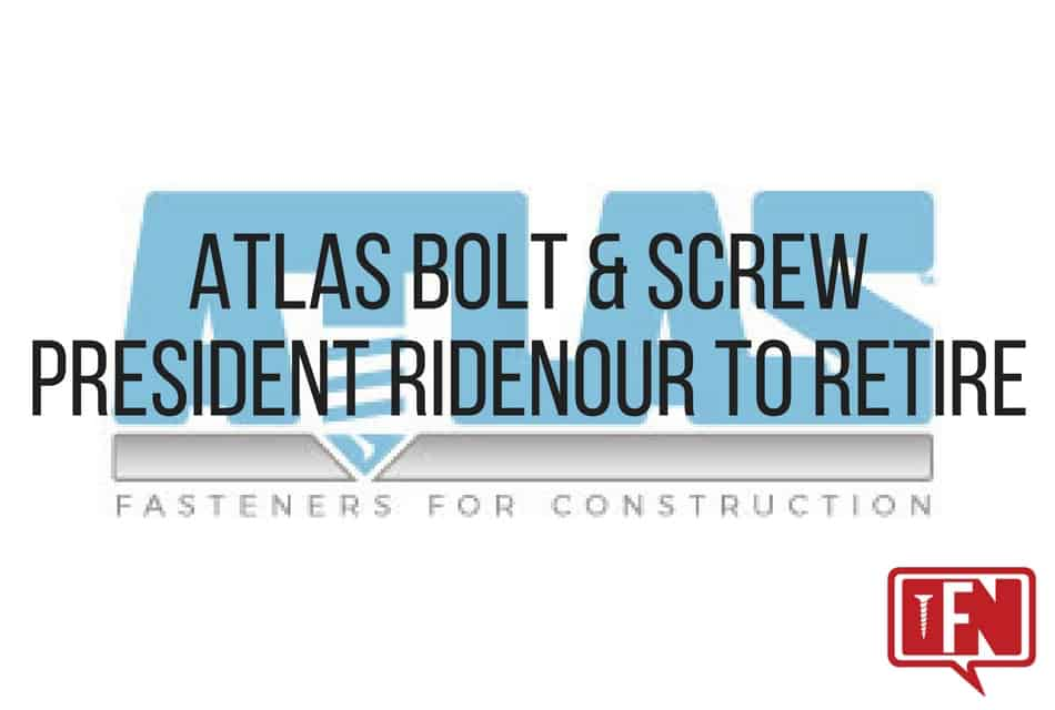 Atlas Bolt & Screw President Ridenour to Retire