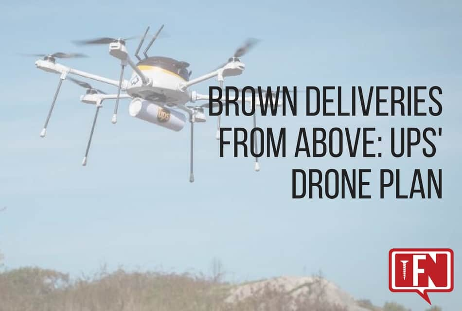 Brown Deliveries From Above: UPS' Drone Plan