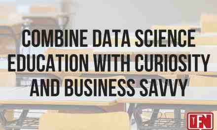 Combine Data Science Education with Curiosity and Business Savvy