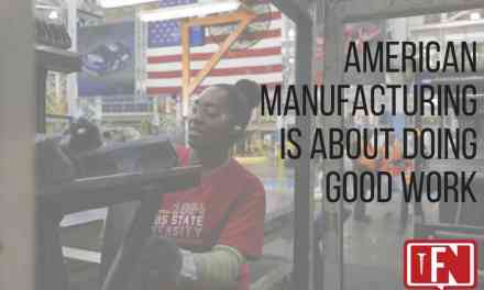 American Manufacturing is About Doing Good Work