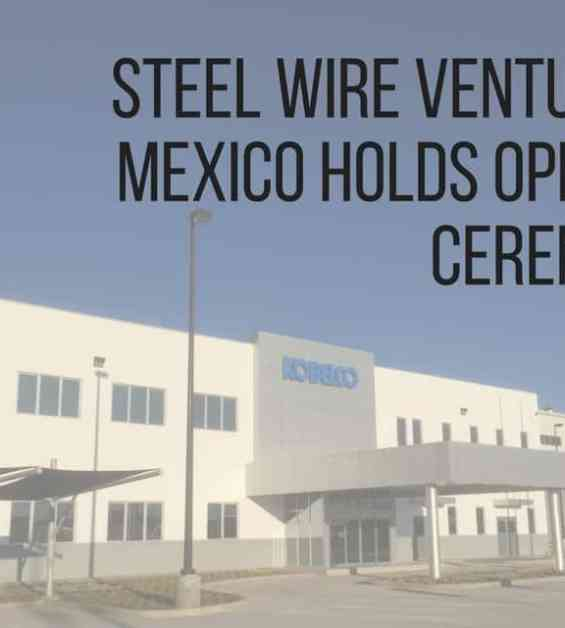 Steel Wire Venture in Mexico Holds Opening Ceremony