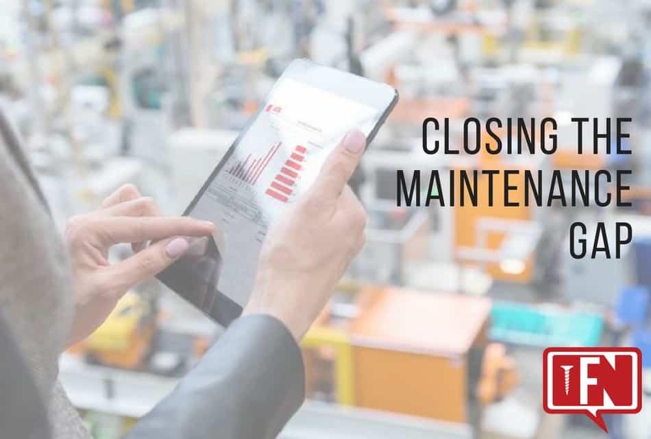 Closing the Maintenance Gap