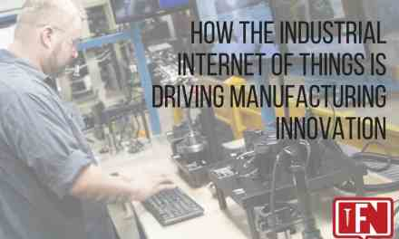 How the Industrial Internet of Things is Driving Manufacturing Innovation
