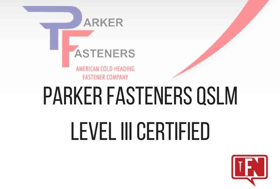 Parker Fasteners QSLM Level III Certified