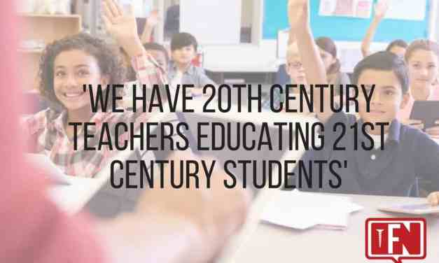 'We have 20th Century Teachers Educating 21st Century Students'