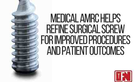 Medical AMRC Helps Refine Surgical Screw for Improved Procedures and Patient Outcomes