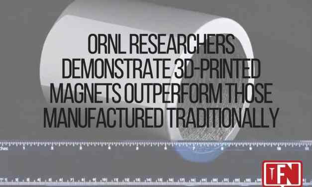 ORNL Researchers Demonstrate 3D-Printed Magnets Outperform Those Manufactured Traditionally