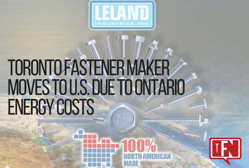 Toronto Fastener Maker Moves to U.S. Due to Ontario Energy Costs