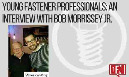 Young Fastener Professionals: An Interview with Bob Morrissey Jr.