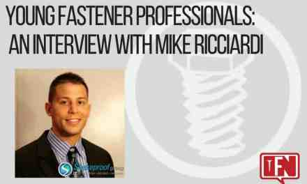 Young Fastener Professionals: An Interview with Mike Ricciardi