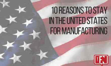 10 Reasons to Stay in the United States for Manufacturing