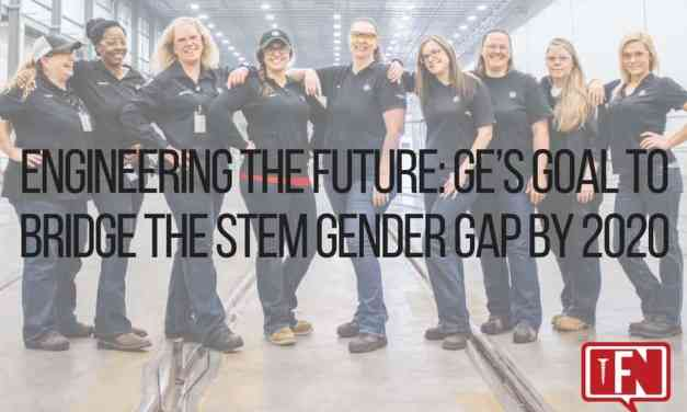 Engineering The Future: GE's Goal To Bridge The STEM Gender Gap By 2020
