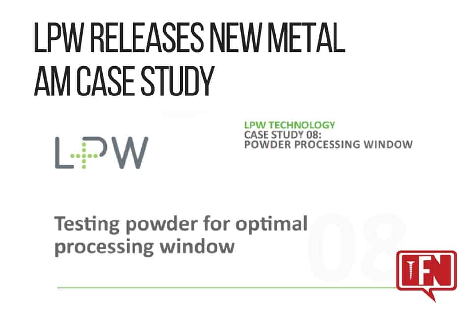 LPW Releases New Metal AM Case Study