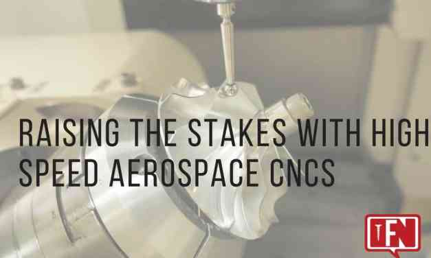 Raising the Stakes with High-Speed Aerospace CNCs