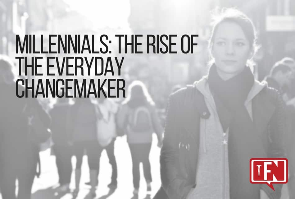Millennials: The Rise of the Everyday Changemaker