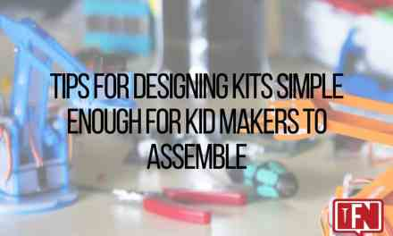 Tips for Designing Kits Simple Enough for Kid Makers to Assemble