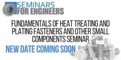 FUNDAMENTALS OF HEAT TREATING AND PLATING FASTENERS AND OTHER SMALL COMPONENTS