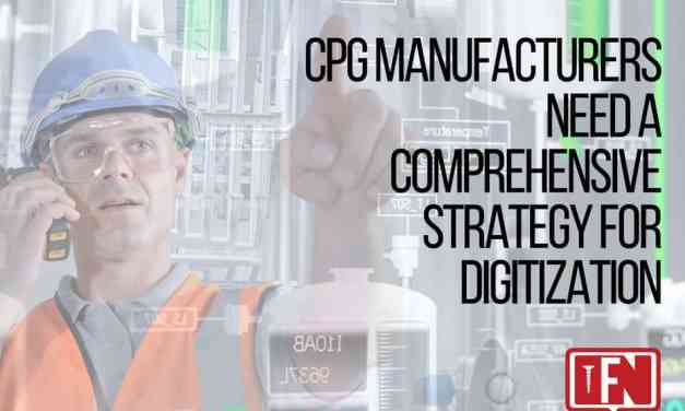 CPG Manufacturers Need a Comprehensive Strategy for Digitization